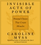 Invisible Acts of Power - Caroline Myss